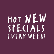 Hot New Specials Every Week